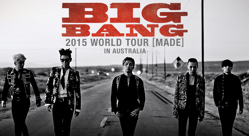 Preparing for BIGBANGs Arrival: Your 101 for the 2015 World Tour [MADE] in Australia!