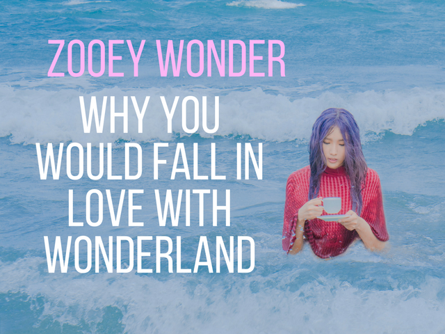Zooey Wonder: Why You Would Fall In Love with Wonderland