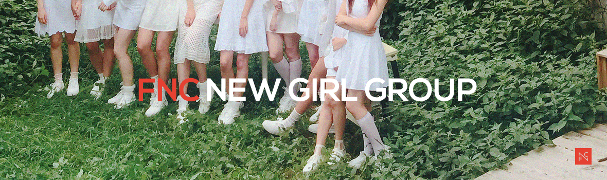 FNC to release individual teasers of new girl group